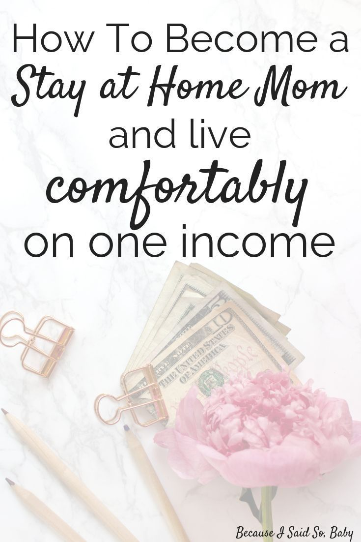 How to Afford to be a Stay at Home Mom on One Income