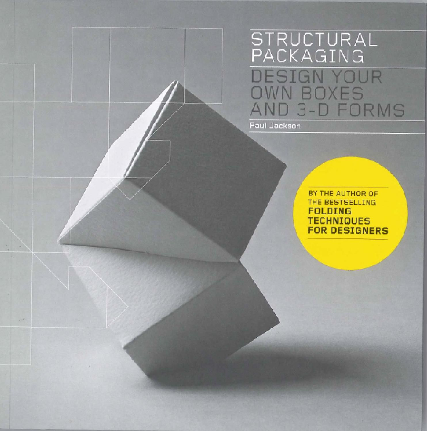 Structural packaging design your own boxes and 3d forms unlike other packaging titles which simply provide templates to copy this book enables designers of all packaging types to create packaging forms that are jeuxipadfo Image collections