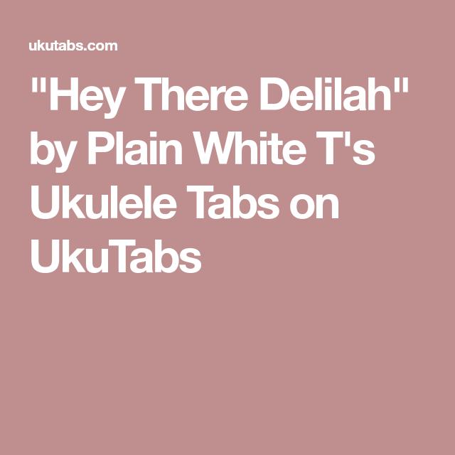 Hey There Delilah By Plain White Ts Ukulele Tabs On Ukutabs Uke