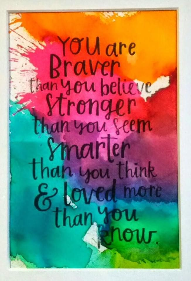 Inspirational Quote You are braver than you believe
