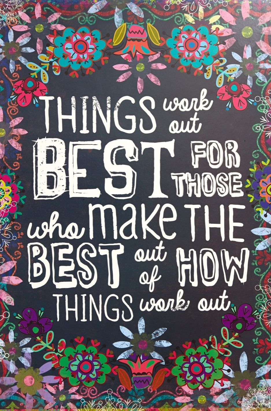 things work out best for those who make the best out of how things