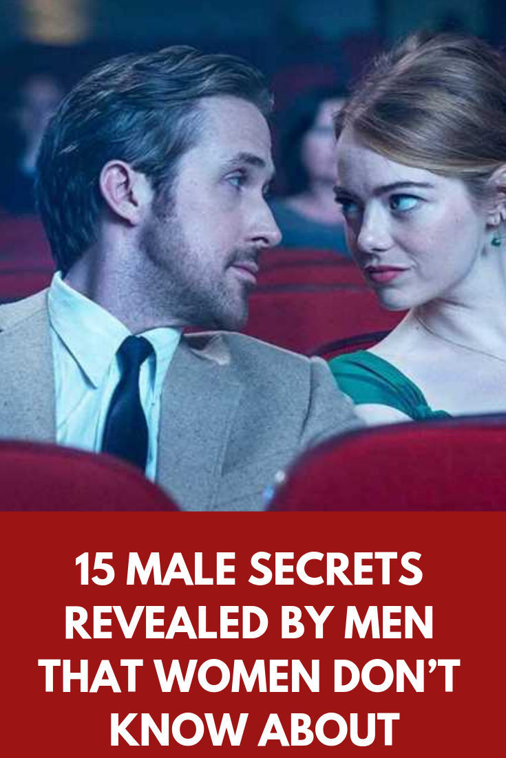There is a lot to men that women still don't know about