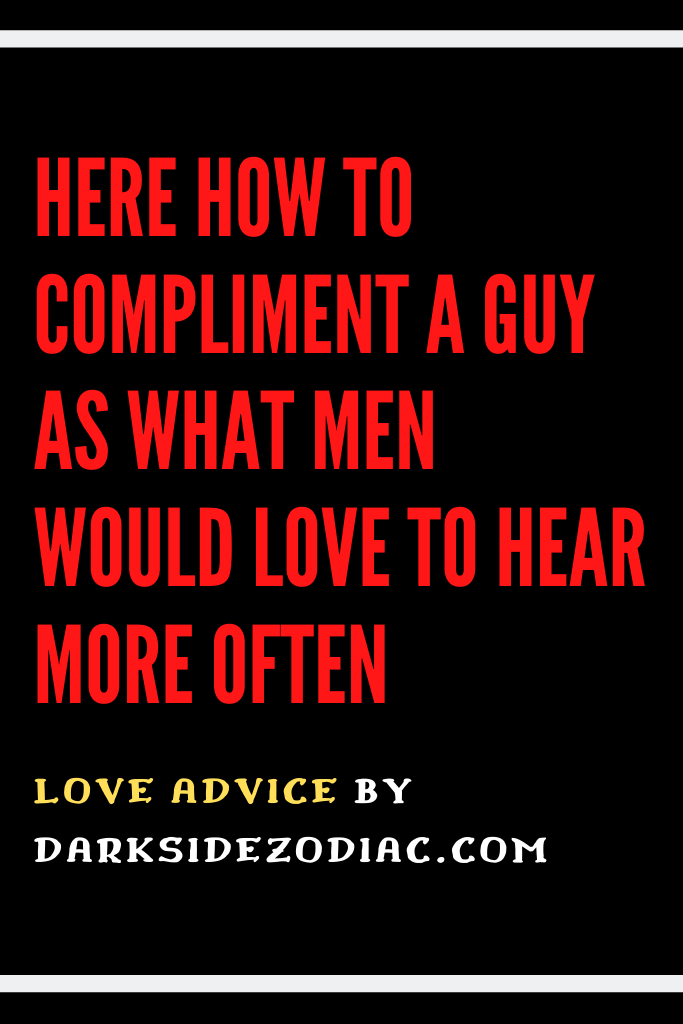 24 Compliments For Guys They Ll Never Forget Compliment For Guys Compliments Guys