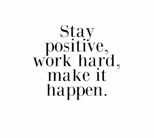 Motivational Quotes Pinterest: Stay Positive. Work Hard. Make It Happen