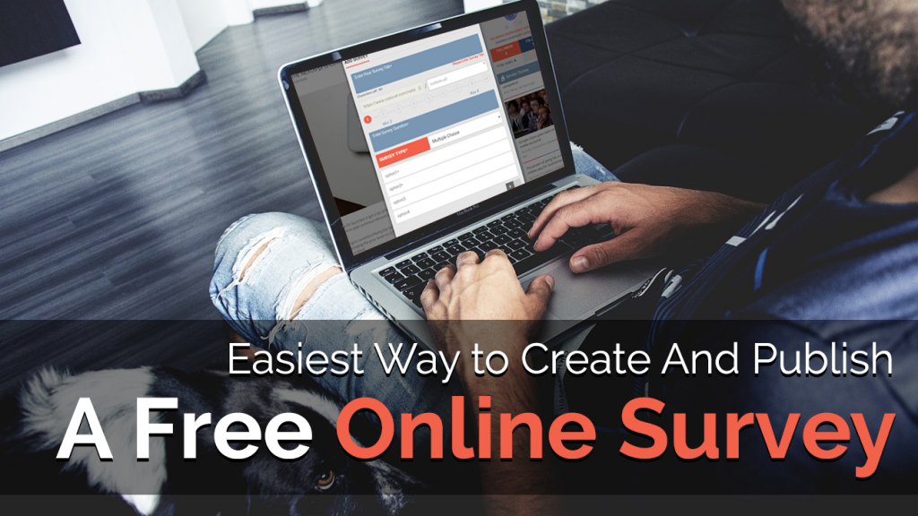 Easiest Way to Create And Publish A Free Online Survey