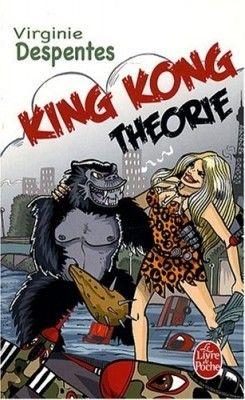 Virginie Despentes King Kong Theorie Livre Féministe Virginie Despentes Livre