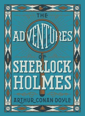 The Adventures of Sherlock Holmes (Barnes & Noble Collectible Editions) ebook by Sir Arthur Conan Doyle