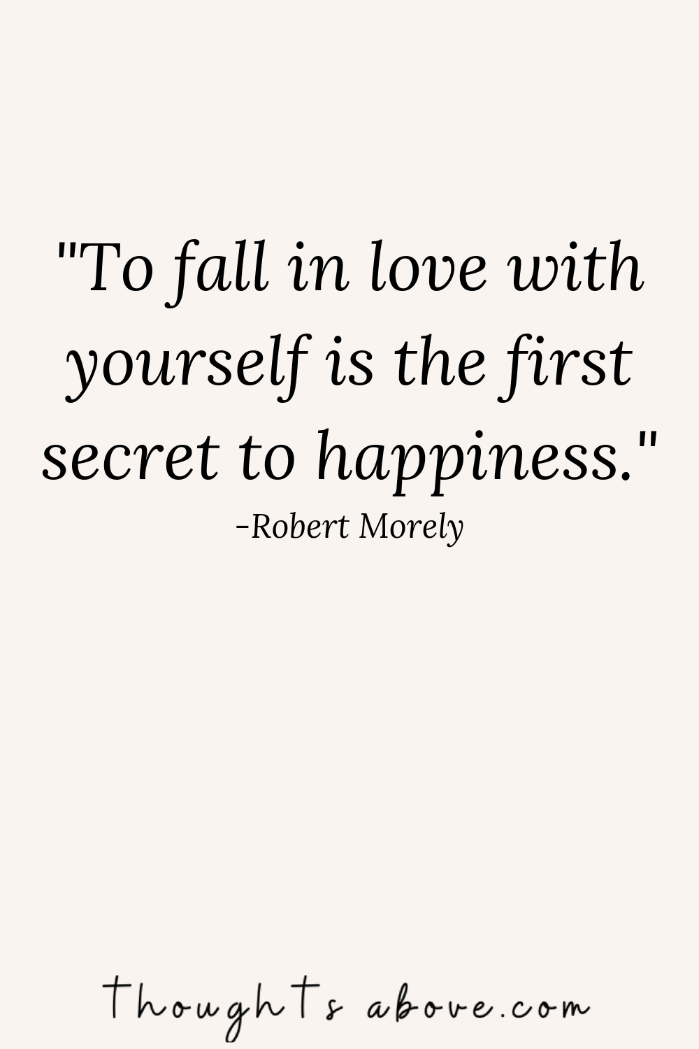 self love quotes ! yourself quotes life lessons 15 Best Inspirational Self-Love Quotes To Make You Love Yourself Even More - Thoughts Above