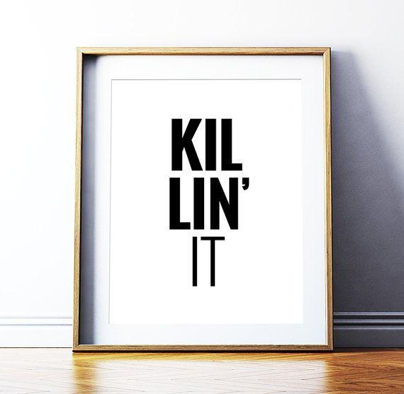 Printable art killin it motivational quote poster inspirational wall print modern typography art decor digital download diy print