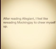 After reading Allegiant it took me 3 days to stop crying whenever I thought about the book. No joke