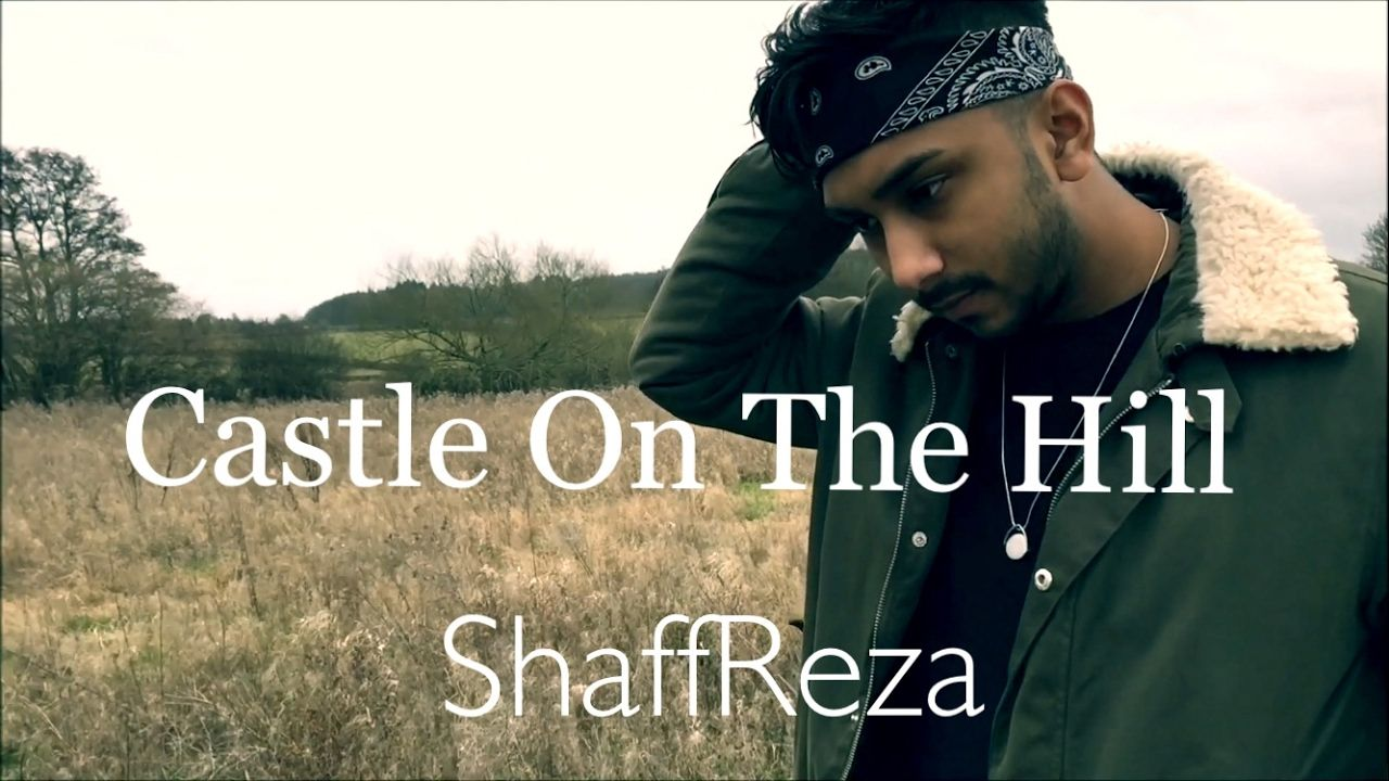 Ed Sheeran Castle On The Hill Shaffreza Cover With Images