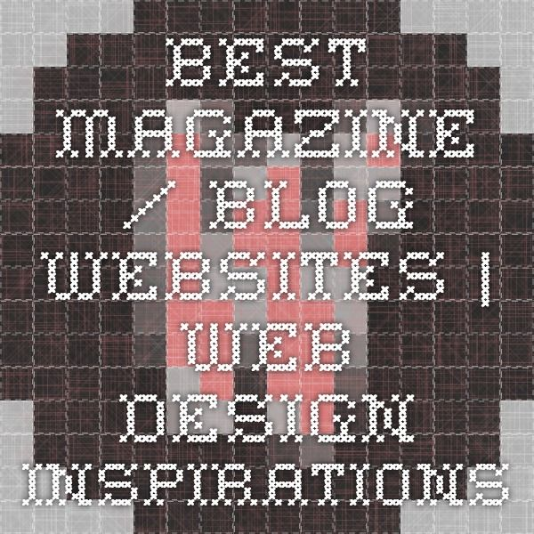 Best Magazine / Blog websites | Web Design Inspirations