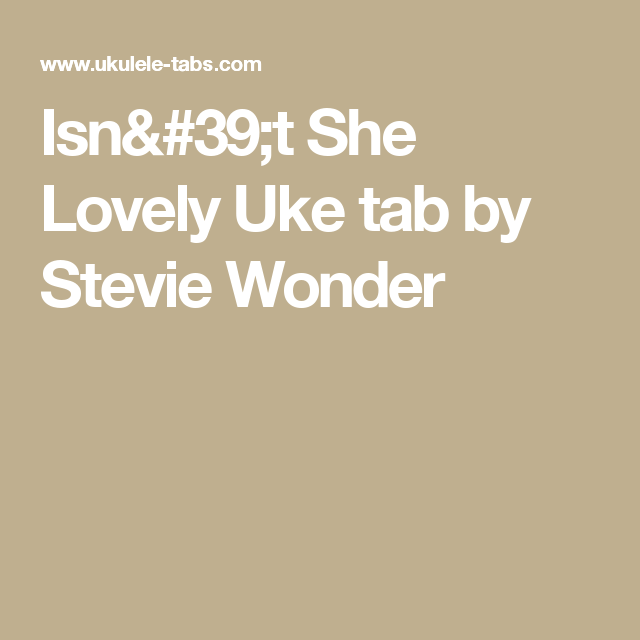 Isnt She Lovely Uke Tab By Stevie Wonder Ukelele Pinterest