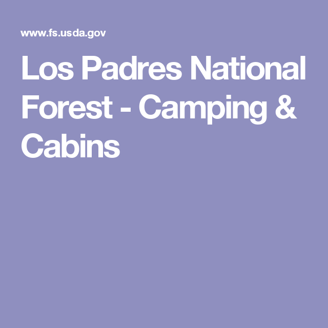 Los Padres National Forest   Camping U0026 Cabins