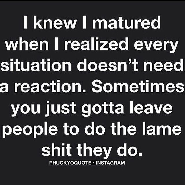 I Know I Matured When life quotes instagram instagram pictures instagram graphics instagram quotes