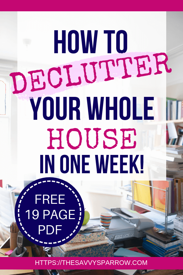 How To Declutter Your House In One Week A 7 Day Challenge
