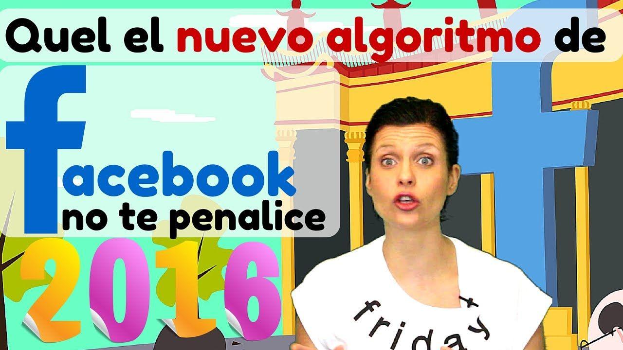Facebook cambia su algoritmo, que no te penalice (2016)
