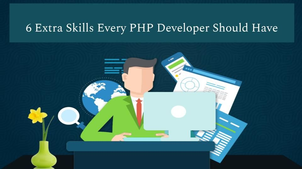 6 extra skills every php developer should have with