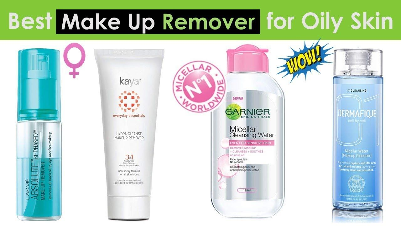 5 Best Makeup Remover for Oily Skin in India 2019 in 2020
