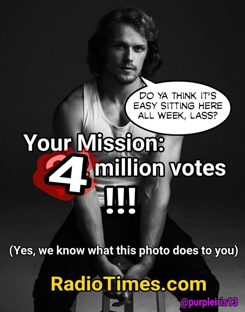@RadioTimes Well THAT was easy Make it 4 million! Let's Do Thisfor .@SamHeughan & his Sassenach @caitrionambalfe