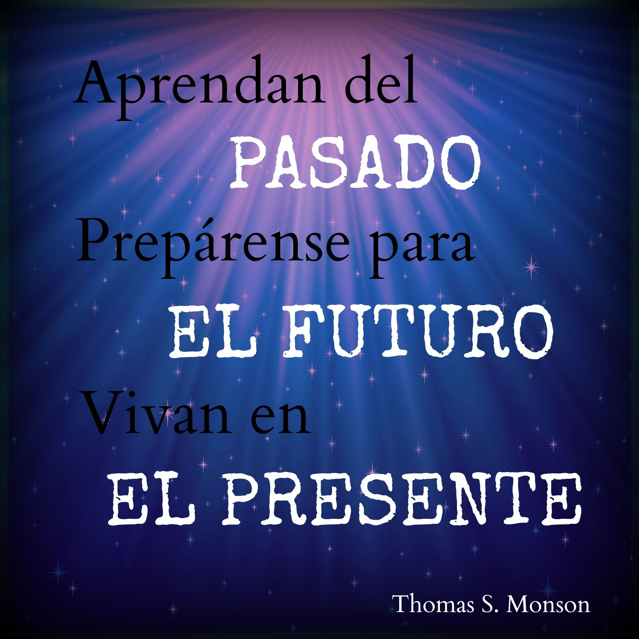 Lds quotes in spanish past present future pasado el futuro el presente