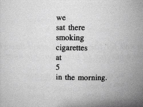 quotes cigarettes and friends - Google zoeken
