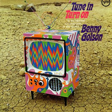 Benny Golson - Tune In, Turn On (to the Hippest Commercials of the Sixties) (1967)