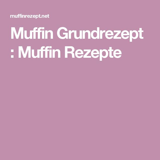 Muffin Grundrezept : Muffin Rezepte