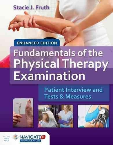 Fundamentals of the Physical Therapy Examination + Navigate 2 - physical therapy evaluation