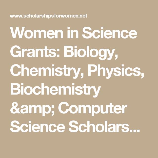 Women in Science Grants: Biology, Chemistry, Physics, Biochemistry ...