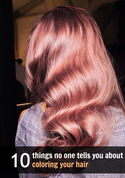 10 Things No One Ever Told You About Coloring Your Hair (But ...