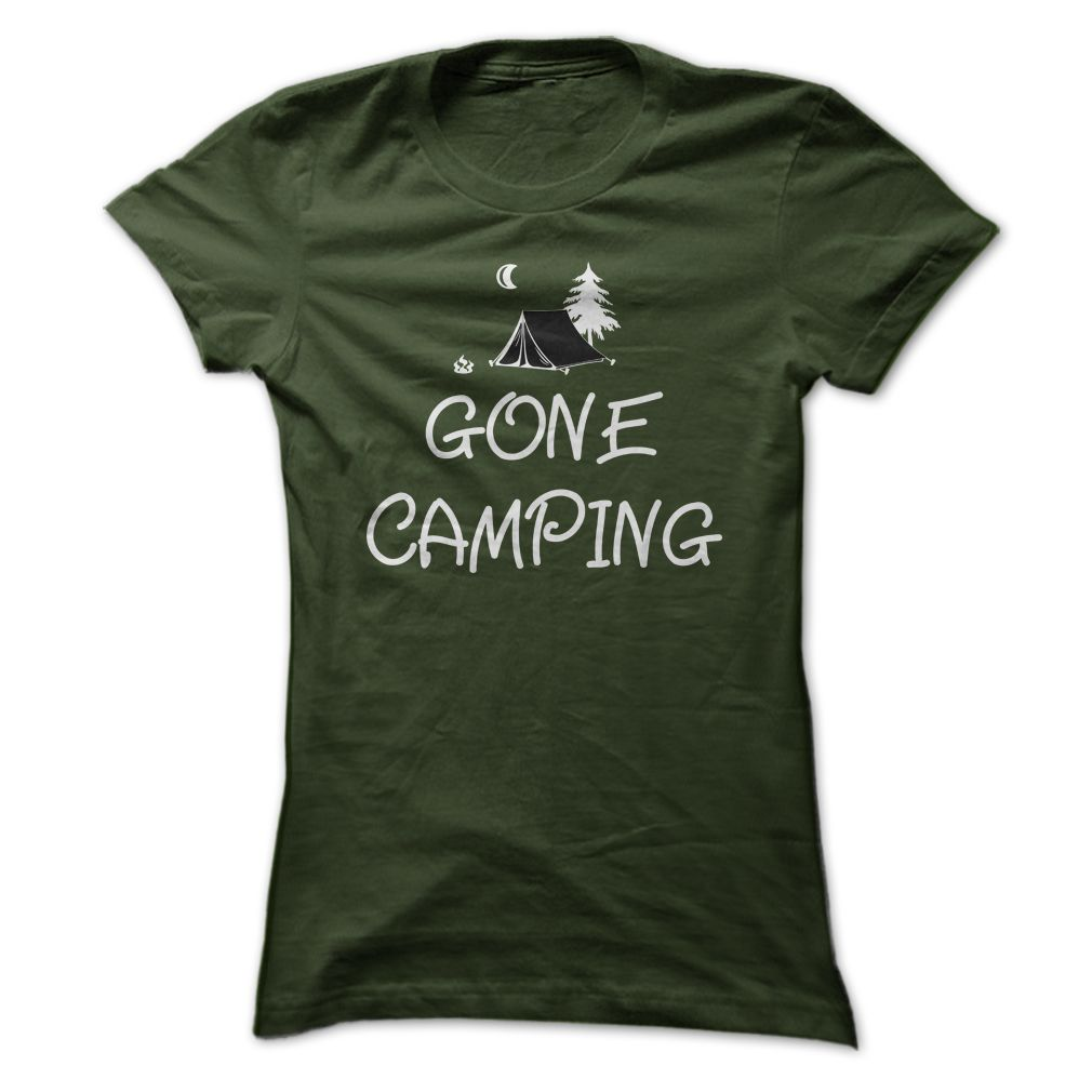 Gone Camping T Shirt Buy This Tee Shirt Or Hooded Tops At Http