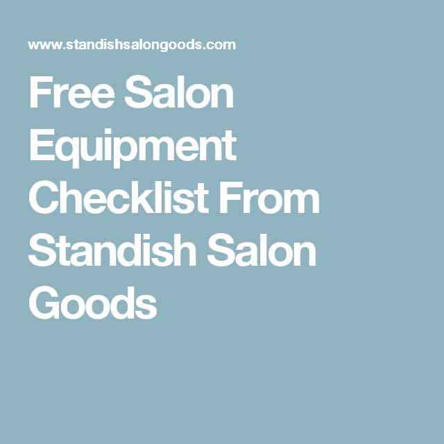 Free Salon Equipment Checklist From Standish Salon Goods  My