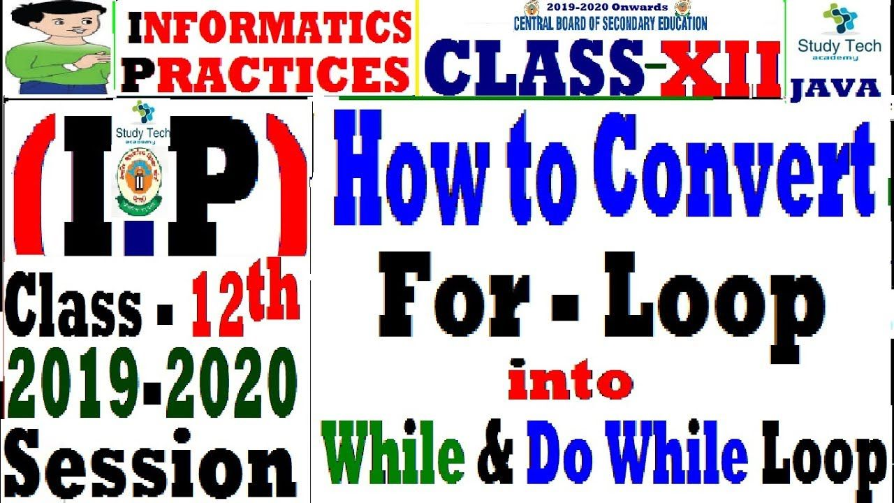 Ip Class 12 Java How To Convert For Loop Into While Loop Study