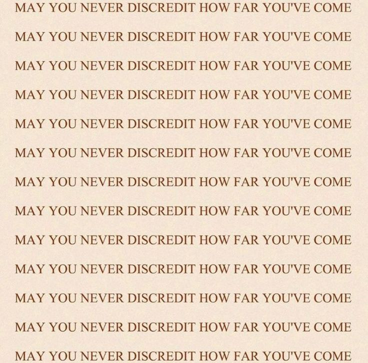 may you never discredit how far you've come | inspiration | motivation | hustle