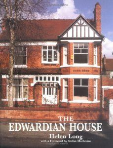 The Edwardian House The Middle Class Home In Britain 1880 1914 Studies In Design And Material Culture Helen C Edwardian House Edwardian Architecture House