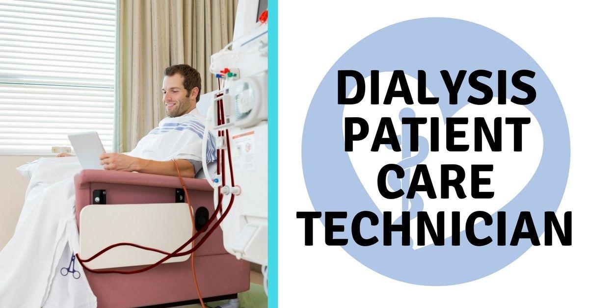 A dialysis patient care technician is a healthcare
