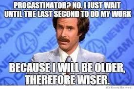 Procrastination=Wiser