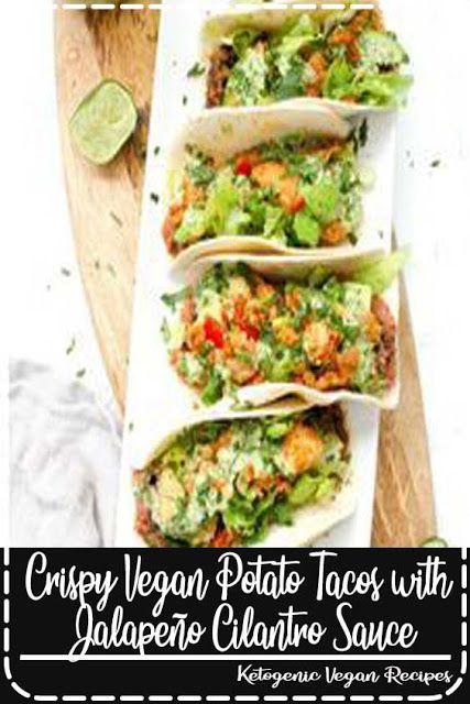 Crispy Vegan Potato Tacos with Jalapeño Cilantro Sauce #cilantrosauce