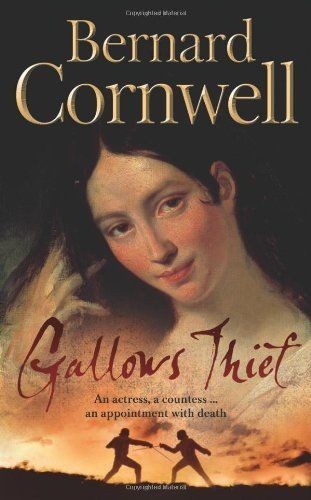 Gallows Thief By Bernard Cornwell Http Www Amazon Co Uk Dp 0007127162 Ref Cm Sw R Pi Dp Teiltb0r6mwa9 Bernard Cornwell Historical Books Books