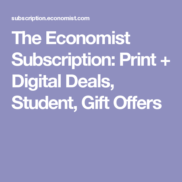 The Economist Subscription: Print + Digital Deals, Student, Gift Offers