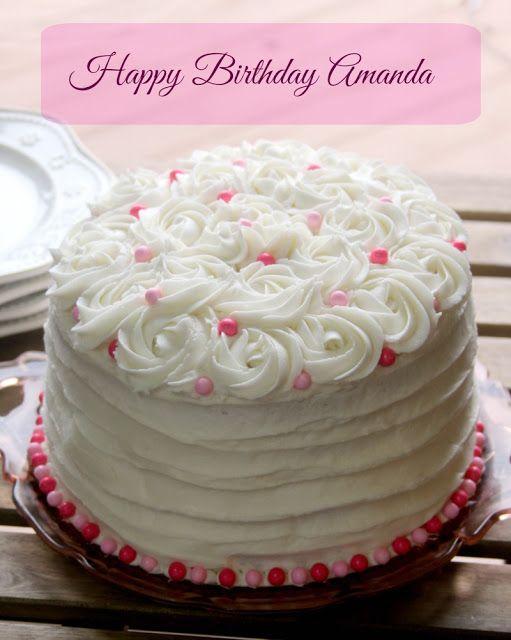 Amandas Birthday Cake Birthday Cakes Cake And Recipes