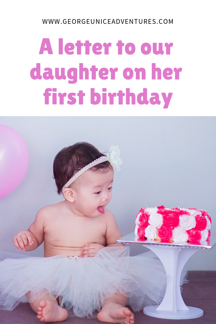 A Letter To Our Daughter On Her First Birthday With Images