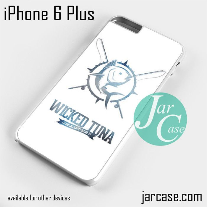 Wicked Tuna Phone case for iPhone 6 Plus and other iPhone devices