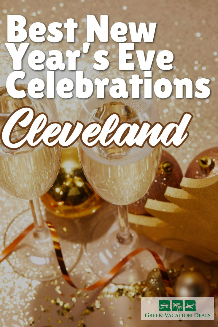 Best New Year's Eve Celebrations In Cleveland New year's
