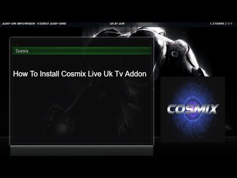 How To Install Cosmix Live Tv Addon For UK Channels For #Kodi #Xbmc