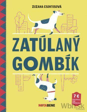 ZATULANY GOMBIK Zuzana Csontosova, Daniela Olejnikova U predajcov NotaBene.