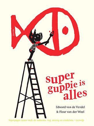 Superguppie is alles - Edward van de Vendel  http://www.wpg.be/superguppie-is-alles