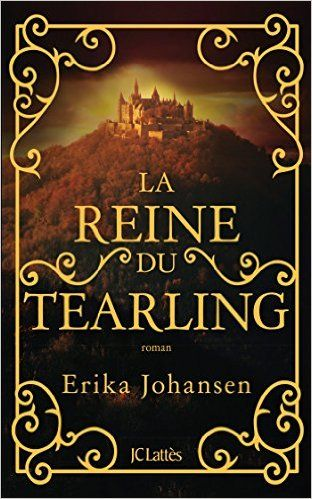 Amazon Fr La Reine Du Tearling Erika Johansen Livres