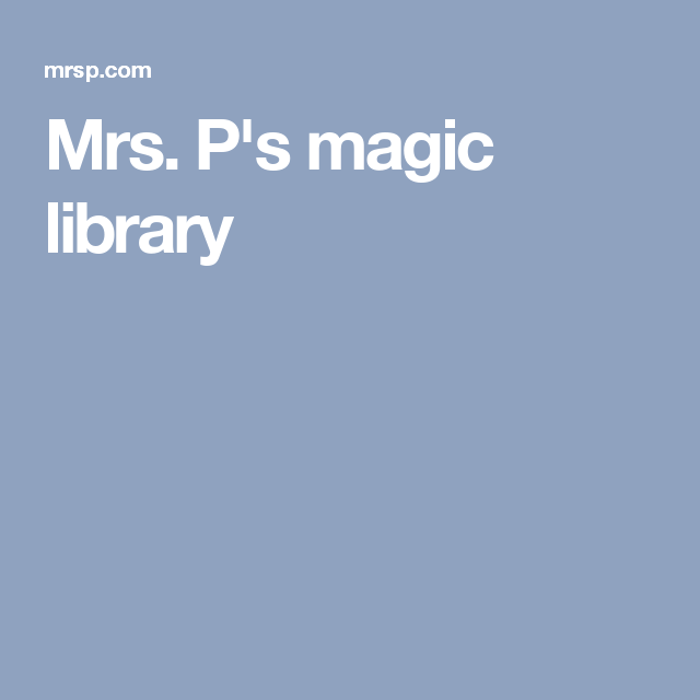 Image result for Mrs. P's Magic Library